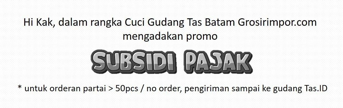 Promo Subsidi Pajak GIC Tas Batam